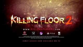 Killing Floor 2: Early Access Launch Trailer