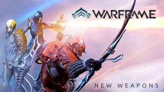 Warframe - New Weapons Trailer