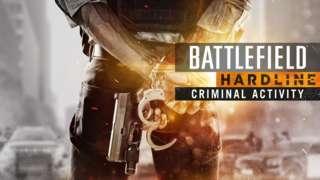 Battlefield Hardline - Criminal Activity