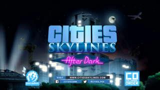 Cities: Skylines - After Dark Expansion Gamescom 2015 Trailer