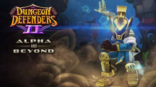 Dungeon Defenders II -- Alpha and Beyond Patch Preview