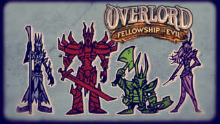 Overlord: Fellowship of Evil - Minionstry of Information: Evil is as Evil Does