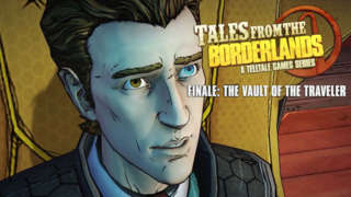 Tales from the Borderlands - Finale: The Vault of the Traveler