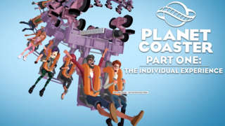 Planet Coaster - Part One: The Individual Experience