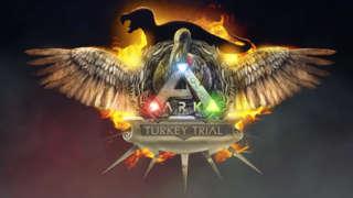 Ark: Survival Evolved - Turkey Trial
