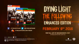 Dying Light: The Following Enhanced Edition Announcement Trailer