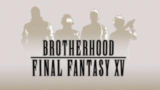 Final Fantasy XV - Brotherhood Trailer