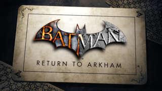 Batman: Return to Arkham Announcement Trailer