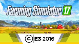 Farming Simulator 17 - E3 2016 Trailer