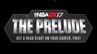 NBA 2K17 Presents: The Prelude