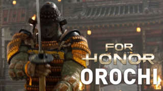 For Honor Trailer: The Orochi (Samurai Gameplay)