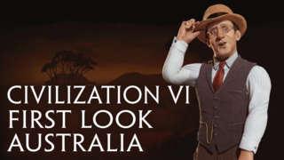 Sid Meier's Civilization VI - First Look: Australia