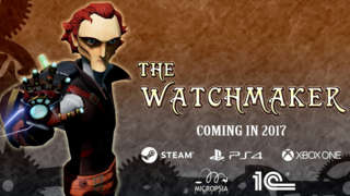 The Watchmaker - Announcement Trailer