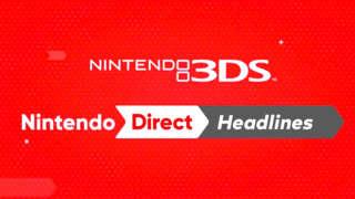 Nintendo Direct - Nintendo 3DS Headlines