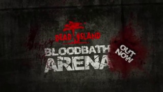 Dead Island: Bloodbath Arena Launch Trailer