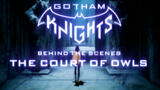 Gotham Knights Court of Owls Behind The Scenes Trailer