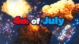 4th of July Explosion Extravaganza!