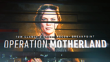 Ghost Recon Breakpoint: Operation Motherland Official Launch Trailer