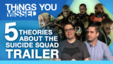 5 Theories About the Suicide Squad Trailer