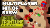 The Multiplayer Hit of SXSW - On the Front Line SXSW 2016